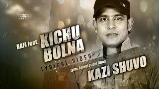 Kichu Bolna | Kazi Shuvo | Rafi | Lyrical Video | Bangla New EID Song 2017