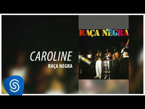 Raça Negra - Caroline