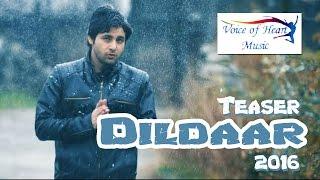 Dildaar Official Teaser 2016 Vijay Varma, Krutika Desai, Manoj Bakshi, VR BROS Voice of Heart Music