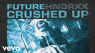 Future Crushed Up Audio