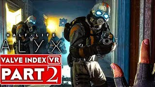 HALF LIFE ALYX Gameplay Walkthrough Part 2 [1080p 60FPS VR Valve Index] - No Commentary