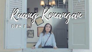 Download Lagu RUANG KENANGAN | Eps 1 - PERTEMUAN PERTAMA Gratis STAFABAND