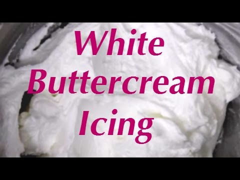 How To Make White Buttercream Icing
