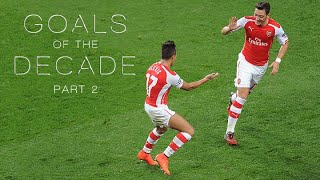 Arsenal - 50 More Great Goals of the Decade #2