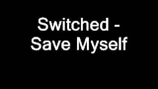 Watch Switched Save Myself video