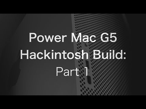 Power Mac G5 Hackintosh Build: The Parts [1/5] | The PowerPC Hub