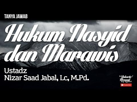 Tanya Jawab : Hukum Nasyid Dan Marawis - Ustad Nizar Saad Jabal, Lc, M.Pd.