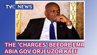 The 'charges' before fmr Abia gov Orji Uzor Kalu was sentenced to 12 yrs in prison