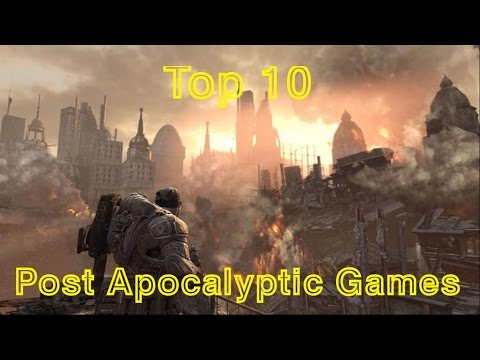 Top 10 Post Apocalyptic Games