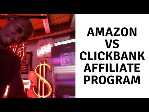 Amazon Vs ClickBank Affiliate Program - Which Is Better?