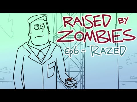 Raised By Zombies - Ep 6 - Razed