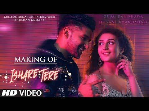 Making Of ISHARE TERE Song | Guru Randhawa | Dhvani Bhanushali