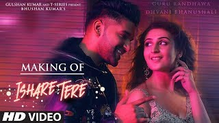 Making Of Ishare Tere Song Guru Randhawa Dhvani Bhanushali