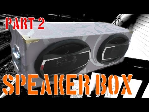 Dual 6x9 speaker box   Part 2   The Workshop