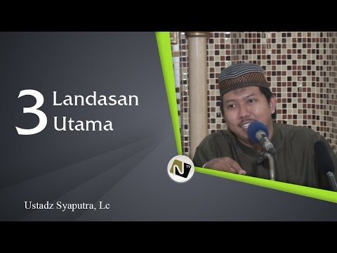 Ust Syaputra, Lc - 3 Landasan Utama (Pokok)
