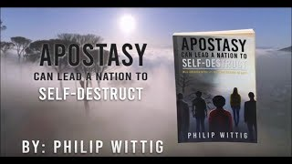 Apostasy Can Lead a Nation to Self-Destruct by Philip Wittig | Book Trailer
