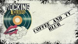 ROCKING LIQUIDS - Blur - Coffee and TV