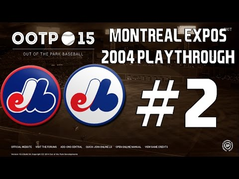 Out of the Park Baseball (OOTP) 15: Montreal Expos 2004 Playthrough [EP2]