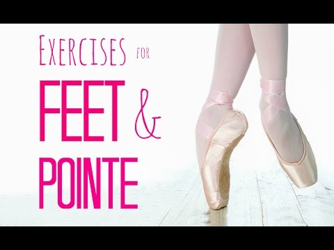 Feet & Pointe Strengthening Exercises ♡