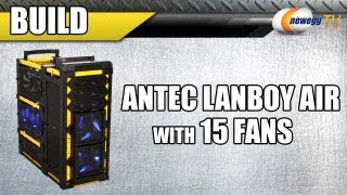 Newegg TV_ Antec Lanboy Air Test Build with 15 Fans