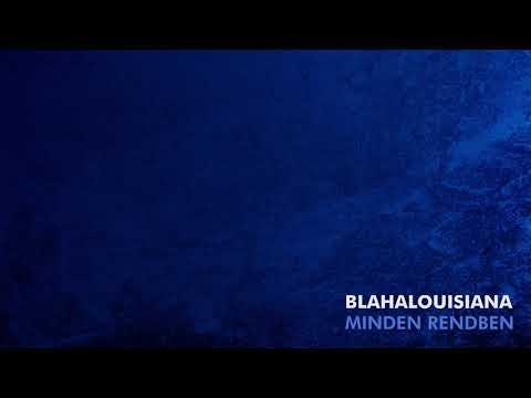 BLAHALOUISIANA – Minden rendben