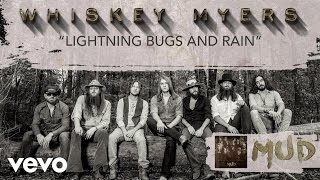 Whiskey Myers Lightning Bugs And Rain