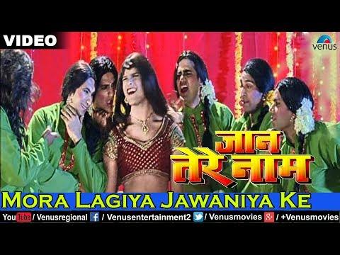 Mora Lagiya Jawaniya Ke Full Song (jaan Tere Naam) video