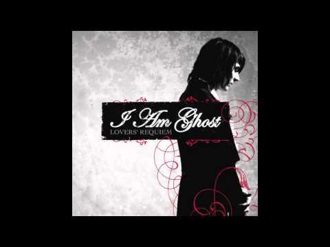 I Am Ghost - Lovers Requiem