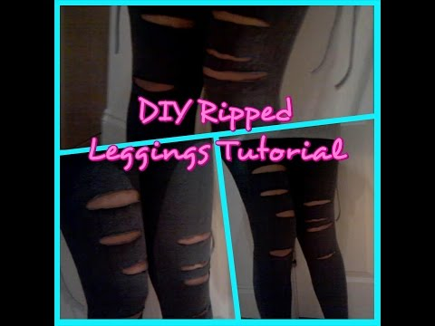 How To: DIY Ripped/Distressed/Shredded/Cut out Leggings Tutorial