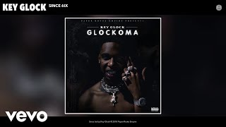 Key Glock - Since 6ix (Official Audio)