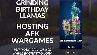 Fortnite save the world   Hosting AFK Wargames for Birthday Llama Tickets