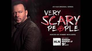 Donnie Wahlberg hosts: Very Scary People -- New Episodes: Sundays at 9 p.m. ET/PT on HLN