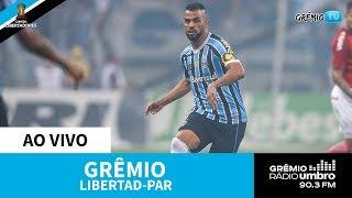 [AO VIVO] Libertad-PAR x Grêmio (Libertadores 2019) l GrêmioTV