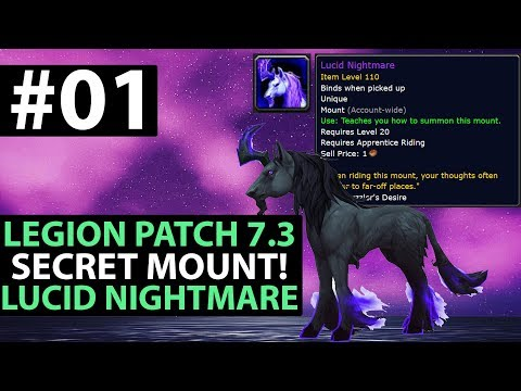World Of Warcraft Legion Patch 7.3 - SECRET MOUNT Lucid Nightmare - How To Obtain Guide - Part 1