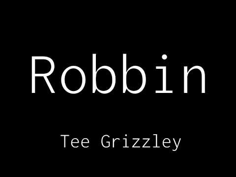 Tee Grizzley - Robbin (Official Lyrics Video)