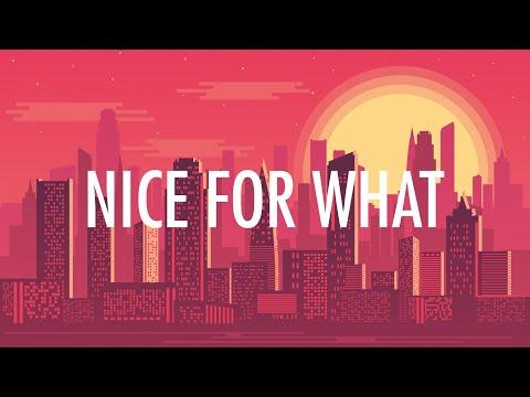Drake – Nice For What (Lyrics) 🎵