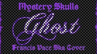 Mystery Skulls - Ghost [Ska Rock Cover]