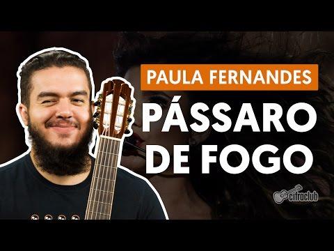 Pássaro de Fogo - Paula Fernandes (aula de violão completa)