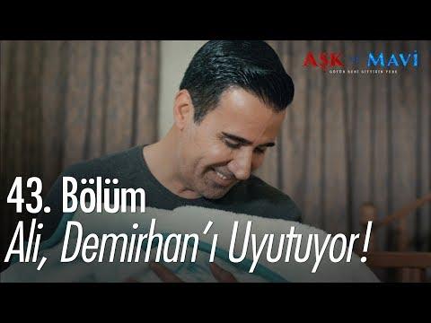 Ali, Demirhan'ı uyutuyor - Aşk ve Mavi 43. Bölüm