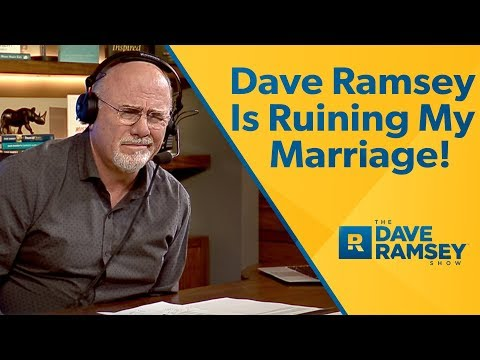 Dave Ramsey, You're Ruining My Marriage!