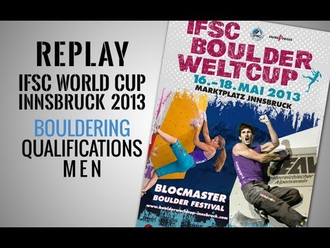 IFSC Climbing World Cup Innsbruck 2013 - Bouldering - Replay Qualifications Men