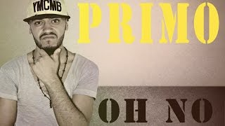 "PRIMO ""OH NO"" ( lyrics video )"