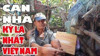 Choáng váng trước căn nhà kỳ lạ nhất Việt Nam - Xem mà khóc mãi