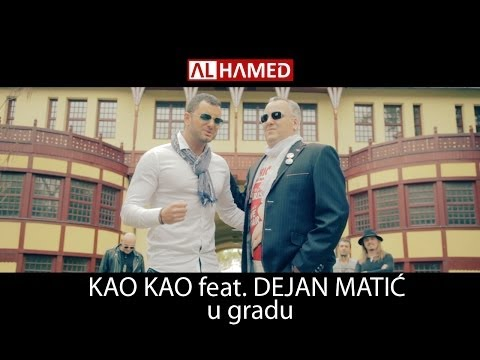 Kao Kao Feat Dejan Matic    U Gradu    2014    Official Video video
