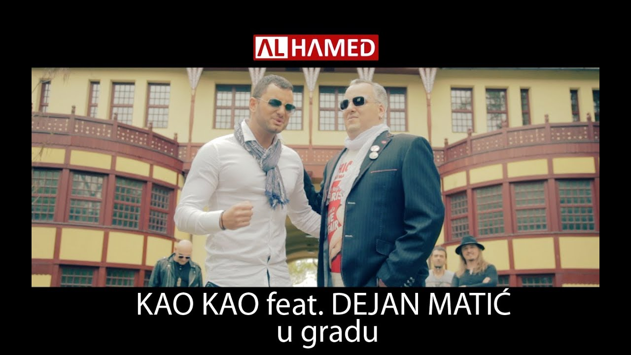 Kao Kao feat Dejan Matic // U gradu // 2014 // official video