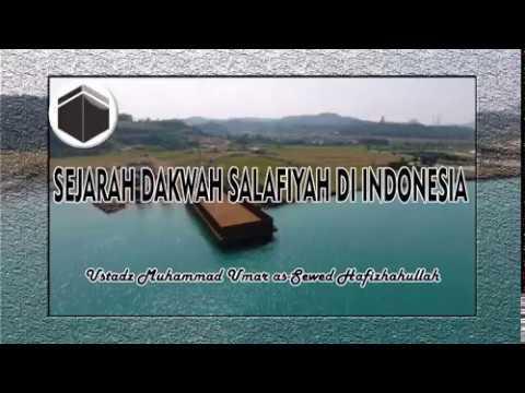 Sejarah Dakwah Salafiyah Di Indonesia (iii) - Ustadz Muhammad Umar As-sewed Hafizhahullah