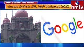 P*rn Sites Ban Issue : Telangana High Court Issues Notice to Google | hmtv Telugu News