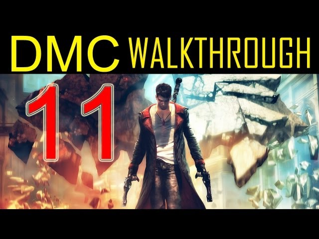 "DMC walkthrough – part 11 Devil may cry walkthrough part 11 PS3 XBOX PC 2013 ""DMC walkthrough part 1″"