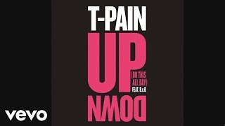 T-Pain - Up Down (Do This All Day) (Audio) ft. B.o.B