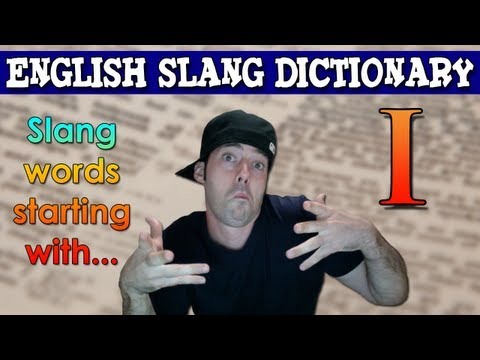 English Slang Dictionary – I – Slang Words Starting With I – English Slang Alphabet